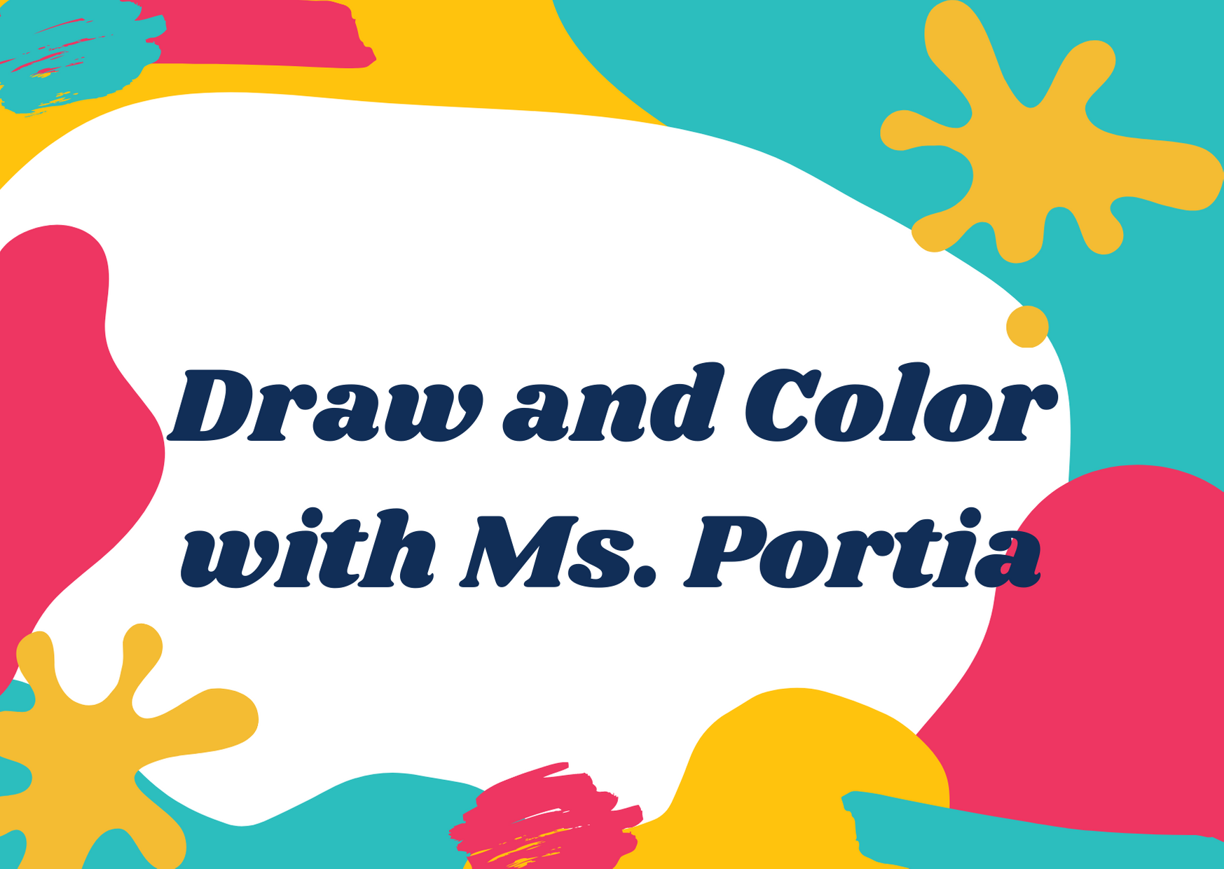 Drawing and Coloring with Ms. Portia