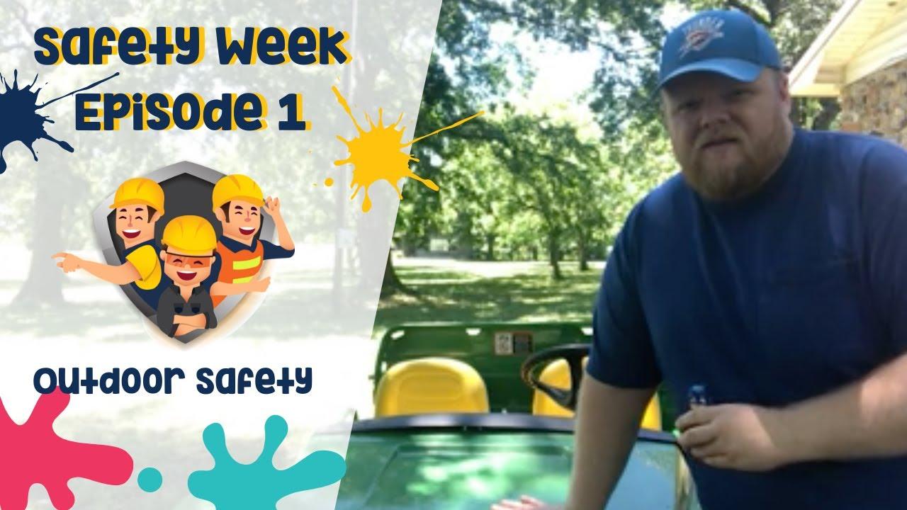 Safety Week   Episode 1: Outdoor Safety