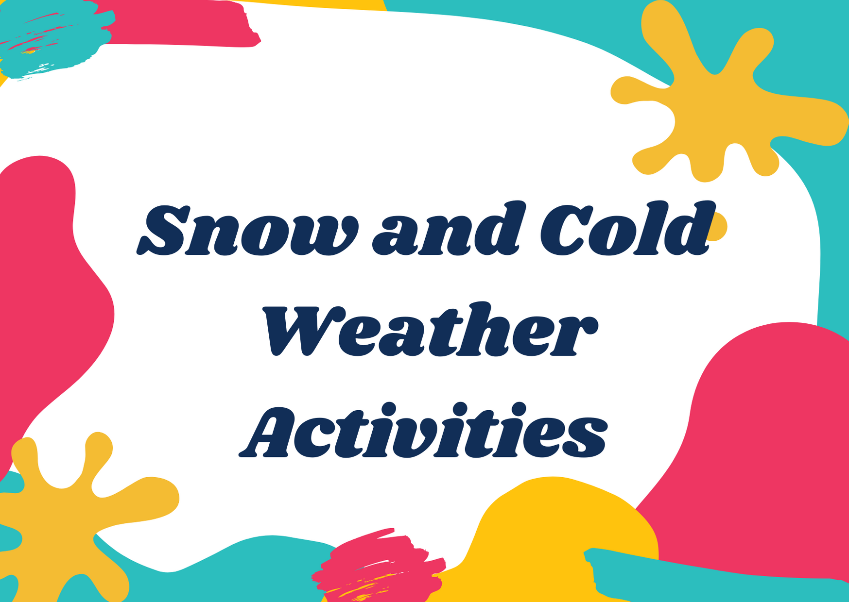 Snow and Cold Weather Activities